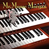 Mr Mouse Morgan, Lucy Seaman, 1456009168