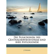 Die Funktionen Des Centralnervensystems Und Ihre Phylogenese