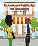 img - for The Adventures of Prada Enchilada: Time To Go Shopping (School Edition) book / textbook / text book