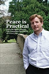 Peace is Practical (How the Inner Journey Can Transform the Outer)