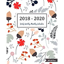2018-2020 Planner: Three Years - (1095 Day) Daily Weekly Monthly Calendar Planner | 36 Months January 2018 to December 2020 For Academic Agenda Schedule Organizer Logbook and Journal Notebook Planners