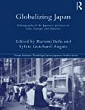 img - for Globalizing Japan: Ethnography of the Japanese Presence in Asia, Europe and America (Nissan Institute/Routledge Japanese Studies) by Harumi Befu (2002-12-05) book / textbook / text book