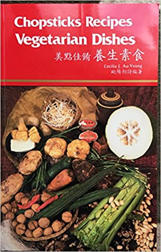 Chopsticks recipes vegetarian dishes cecilia au yeung chopsticks recipes vegetarian dishes cecilia au yeung 9789627018674 amazon books forumfinder Choice Image