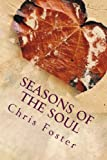 Seasons of the Soul, Chris Foster, 1482539403