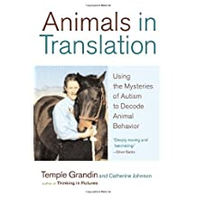 Animals in Translation: Using the Mysteries of Autism to Decode Animal Behavior