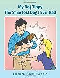My Dog Tippy, Eileen N. (Haslett) Seddon, 1481749579