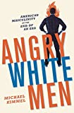 img - for Angry White Men: American Masculinity at the End of an Era book / textbook / text book