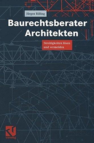 Baurechtsberater Architekten: Streitigkeiten lösen und vermeiden