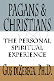 Pagans & Christians: The Personal Spiritual Experience