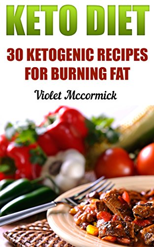 Keto Diet: 30 Ketogenic Recipes For Burning Fat by [Mccormick , Violet ]