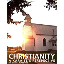 Christianity: A Karaite's Perspective