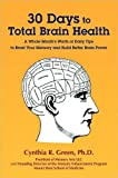 30 Days to Total Brain Healthr, Cynthia Green, 0578087189