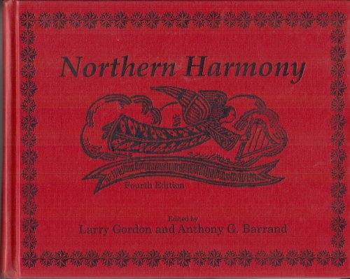 Northern Harmony : Plain Tunes, Fuging Tunes, and Anthems from the New England Singing School Traditions