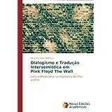 Dialogismo e Tradução Intersemiótica em Pink Floyd The Wall: Luto e Melancolia na Inglaterra do Pós-guerra