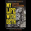 My Life with Deth: Discovering Meaning in a Life of Rock and Roll Audiobook by David Ellefson, Joel McIver Narrated by David Ellefson