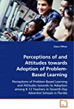 Perceptions of and Attitudes Towards Adoption of Problem-Based Learning, Eileen Pilliner, 3639061160