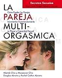 La pareja multiorgásmica: cómo incrementar espectacularmente el placer, la intimidad y la capacidad sexual (Mantak Chia)