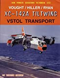 Vought/Hiller/Ryan XC-142A Tiltwing VSTOL Transport, William Norton, 0942612884
