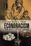 Econoracism, Ruth E. Todd, 1462031145