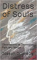 Distress of Souls: Observations on Depression, Pain, and Sorrow