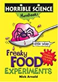Freaky Food Experiments (Horrible Science Handbooks)