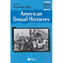 American Sexual Histories (Blackwell Readers in American Social and Cultural History)