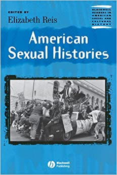 Book American Sexual Histories (Blackwell Readers in American Social and Cultural History)