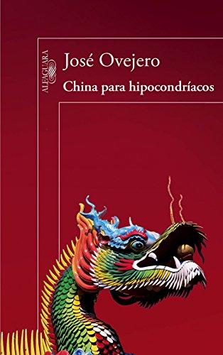 Descargar Libro China Para Hipocondríacos: De Nanjing A Kunming José Ovejero