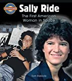 Sally Ride: The First American Woman in Space (Crabtree Groundbreaker Biographies)