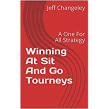 Winning At Sit And Go Tourneys: A One For All Strategy