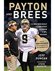 Payton and Brees: The Men Who Built the Greatest Offense in NFL History