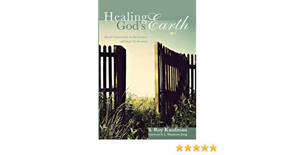 Healing God's Earth: Rural Community in the Context of Urban Civilization