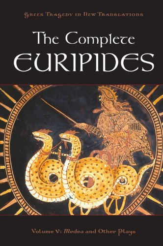 The Complete Euripides: Volume V: Medea and Other Plays (Greek Tragedy in New Translations)