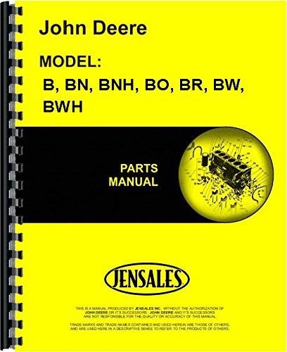 John Deere B (Unstyled) BN BNH BO BR BW BWH(SN#1000-59999)Tractor Parts Manual (JD-P-PC676)