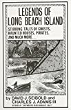 img - for Legends of Long Beach Island NJ: Stirring Tales of Ghosts, Haunted Houses, Pirates, and Much More book / textbook / text book