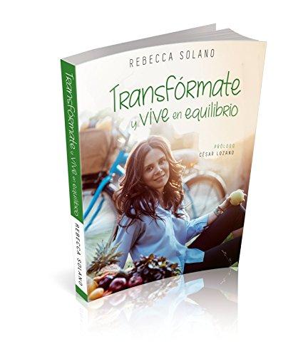 Transfórmate y vive en equilibrio Versión Inspiravida / Transform yourself and live in balance, Inspira Vida tie-in version (Spanish Edition)