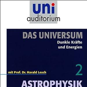 Dunkle Kräfte und Energien (Das Universum, Teil 2) Hörbuch