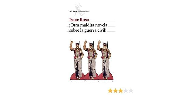 Otra maldita novela sobre la guerra civil! eBook: Rosa, Isaac: Amazon.es: Tienda Kindle