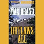 Outlaws All | Max Brand