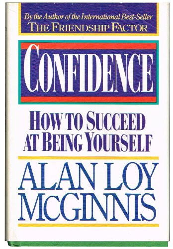 Confidence How To Succeed At Being Book By Alan Loy Mcginnis