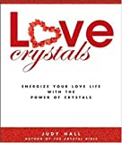 Love Crystals, Judy Hall, 158297537X