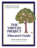 The Virtues Project Educator's Guide, Linda Kavelin Popov, 188039684X