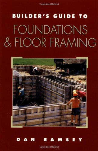 builder-s-guide-to-foundations-and-floor-framing-builder-s-guide-series