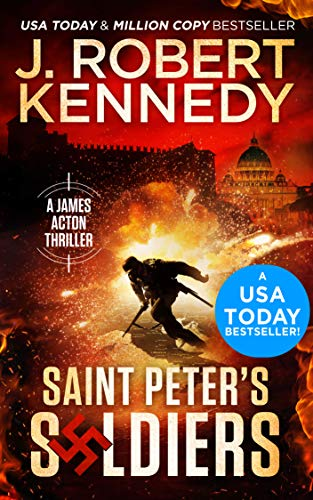 Saint Peter's Soldiers (A James Acton Thriller, Book #14) (James Acton Thrillers) by [Kennedy, J. Robert]