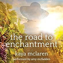 The Road to Enchantment: A Novel Audiobook by Kaya McLaren Narrated by Amy McFadden