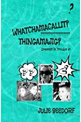 Whatchamacallit, Thingamajig (Granny's In Trouble) (Volume 1) Paperback