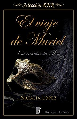 El viaje de Muriel (Los secretos de Alea 1): Los secretos de Alea. Libro 1 (Spanish Edition)