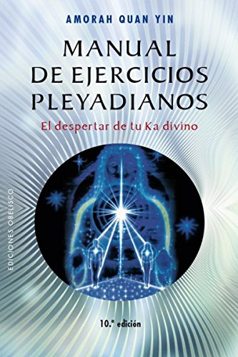 Manual de ejercicios pleyadianos (Spanish Edition) [Amorah  Quan Yin] (Tapa Blanda)