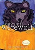 Day Shift Werewolf, Jan Underwood, 155152208X