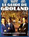 Le Guide du Groland : Pays joyeux, accueillant, et lâche par Moustic